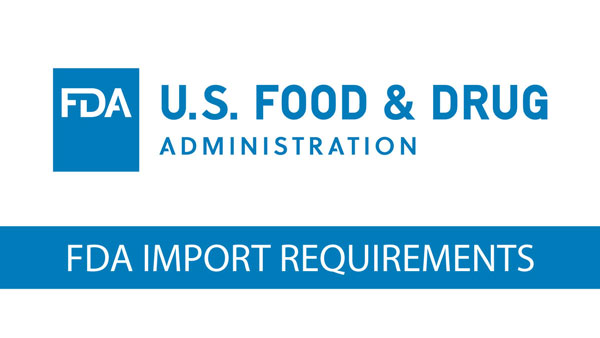 FDA Import Requirements